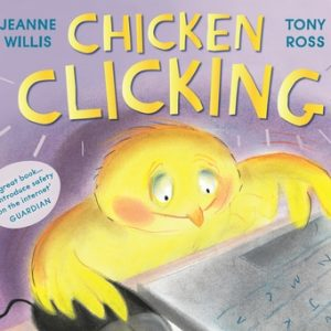 Chicken Clicking by Jeanne Willis - cyber safety