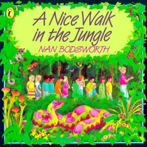 A Nice Walk In The Jungle by Nan Bodsworth
