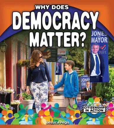 Book Cover Image for Why Does Democracy Matter