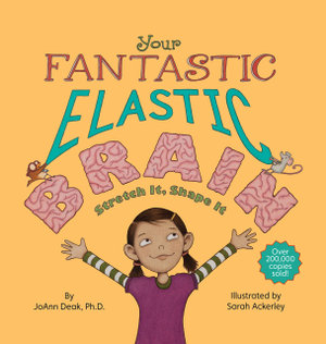 Book Cover Image for Your Fantastic Elastic Brain : Stretch It, Shape It